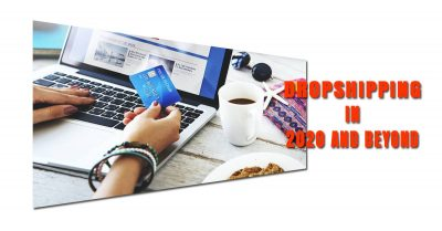How dropshipping is going to change in 2020 and beyond